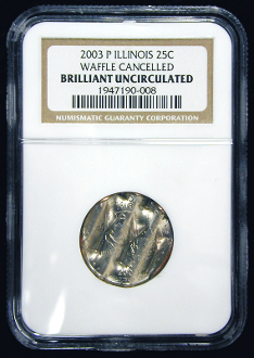 25c ILLINOIS STATE QUARTER 2003-P MINT CANCELLED WAFFLE COIN NGC